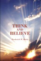 Think And Believe by Frederick W. Marks