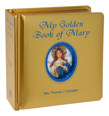 My Golden Book of Mary by Thomas Donaghy