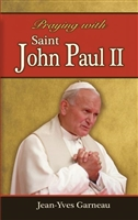 Praying with Saint John Paul II by Jean-Yves Garneau 74/04