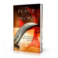 Not Peace, But A Sword: The Great Chasm Between Christianity And Islam by Robert Spencer