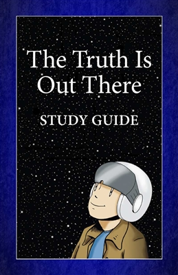 The Truth is Out There: Study Guide