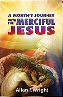A Month's Journey with the Merciful Jesus by Allan F. Wright