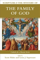 Scripture & The Mystery of The Family Of God Edited by Scott Hahn and Leon Suprenant