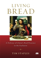 Living Bread : A Defense of Christ's Real Presence in the Eucharist Audio