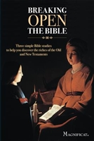 Breaking Open The Bible: Three Simple Bible Studies to Help you discover the riches of the Old and New Testaments