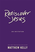 NEW PRICE!! Rediscover Jesus: An Invitation by Matthew Kelly