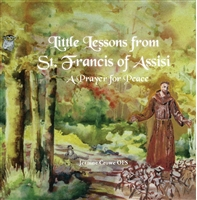 Little Lessons from St. Francis of Assisi: A Prayer for Peace