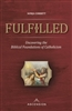 Fulfilled: Uncovering the Bibical Foundations of Catholicism by Sonja Corbitt
