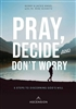 Pray, Decide and Don't Worry: 5 steps to Discerning God's Will by Bobby & Jackie Angel with Fr. Mike Schmitz