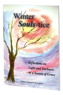 Winter Souls-tice: Reflections on Light and Darkness in a Season of Grace 940/04