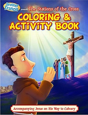 Brother Francis The Stations of the Cross Coloring & Activity Book