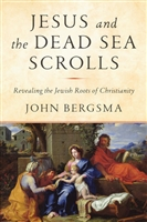 Jesus and the Dead Sea Scrolls by John Bergsma