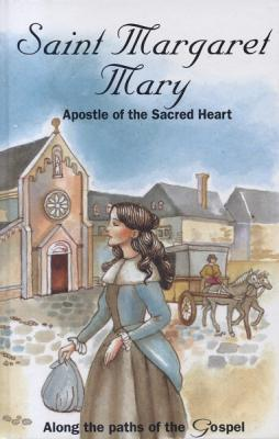 Saint Margaret Mary:  Apostle of the Sacred Heart
