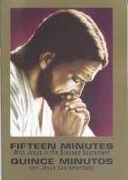 Fifteen Minutes with Jesus in Blessed Sacrament--Quince Minutos Con Jesus Sacrementado (Bilingual)