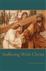 Suffering With Christ by Dom Columbia Marmion