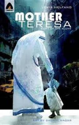 Mother Teresa Angel of The Slums by Lewis Helfand and Art by Sachin Nagar