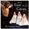 At the Foot of the Cross CD by The Singing Nuns