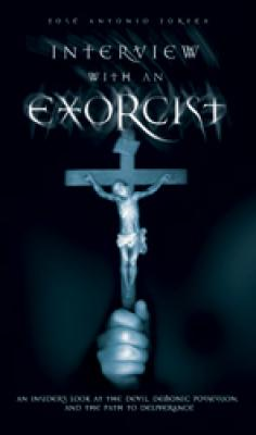 Interview with an Exorcist by Fr. Jose Antonio Fortea