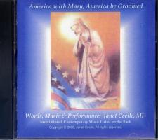 America With Mary, America Be Groomed By Janet Cecile CD
