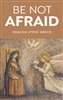 Be Not Afraid by Deacon Steve Greco