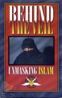 Behind the Veil--Unmasking Islam