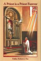 A Priest is a Priest Forever:  Autobiography by Fr. Robert J. Fox