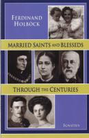 Married Saints and Blesseds Through the Centuries - Catholic Saint Book, Paperback, 507 pp.