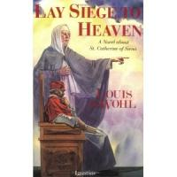 Lay Siege to Heaven by Louis de Wohl