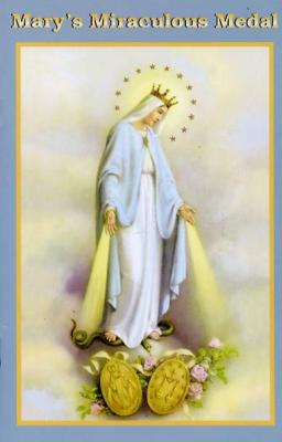 Mary's Miraculous Medal by The Slaves of the Immaculate Heart of Mary