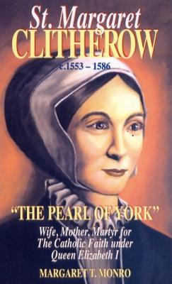 St. Margaret Clitherow by Margaret T. Monro - Catholic Saint Book, 85pp.