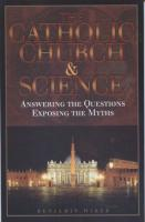 The Catholic Church and Science by Benjamin Wiker