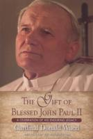 The Gift of Blessed John Paul II by Cardinal Donald Wuerl
