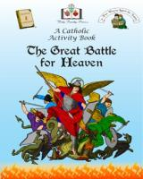 The Great Battle for Heaven: A Catholic Activity Book