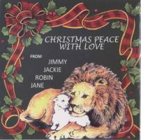 Christmas Peace With Love CD from: Jimmy, Jackie ,Robin ,Jane.