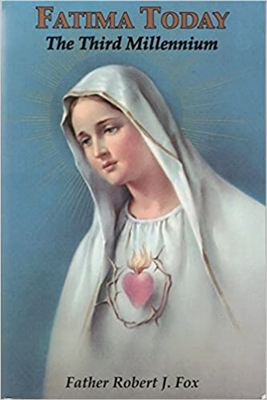 Fatima Today the Third Millenium by Robert J. Fox
