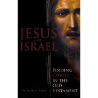 Jesus of Israel: Finding Christ in the Old Testament