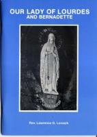 Our Lady of Lourdes and Bernadette by Rev. Lawrence G. Lovasik 74 pages, paperback