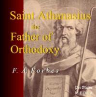 St. Athanasius, the Father of Orthodoxy by F.A. Forbes  (CD)