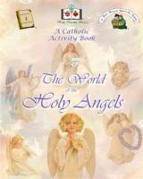 The World of the Holy Angels:  A Catholic Activity Book