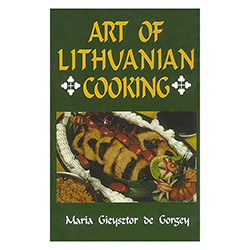 Art Of Lithuanian Cooking - New Paperback Edition! By Maria Gieysztor de Gorgey. This favorite cookbook includes over 150 authentic Lithuanian recipes.