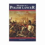 "Decorated for valor by France and Poland, made one of Napoleon's inner circle, Dezydery Chlapowski's ""Memoirs of a Polish Lancer"" describes life at the heart of the action. A young Polish cavalry officer, he served in the trenches of Danzig in 1807"