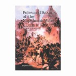 """Poles and Saxons of the Napoleonic Wars"" is the most complete and thorough study of the Poles and Saxons during the wars of Napoleon, including their organization, uniforms, and accounts of their performance on the battlefield."