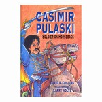 Casimir Pulaski: Soldier on Horseback