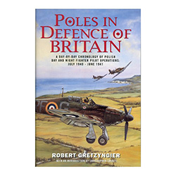 Poles in Defence of Britain: A day-by-day Chronology of Polish Day and Night Fighter Pilot Operations: July 1940 June 1941