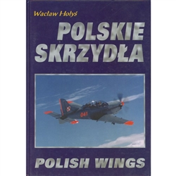 Polskie Skrzydla - Polish Wings - This is a detailed summary of all the aircraft in the Polish Air Force in 1998.  Detailed descriptions in text and color photographs. Also included is a history of Polish Aircraft from 1918-1998.