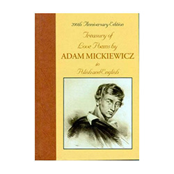 Treasury of Love Poems - Adam Mickiewiecz (1798 - 1855), the great poet of Poland, was born two hundred years ago on December 24, 1798. To commemorate this event, Hippocrene Books presents this bilingual volume of his poems having love as their theme.
