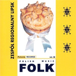 Polish Folk Music Volume 38 - Zespol Regionalny Lipsk