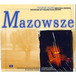 Polish Radio Folk Collection Volume 01 - Mazowsze/Mazovia Part I