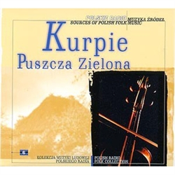 Polish Radio Folk Collection Volume 06 - Kurpie - Puszcza Zielona (The Green Forest)