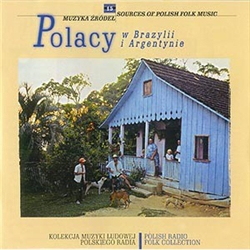 Polish Radio Folk Collection Volume 15 - Poles in Brazil and Argentina
